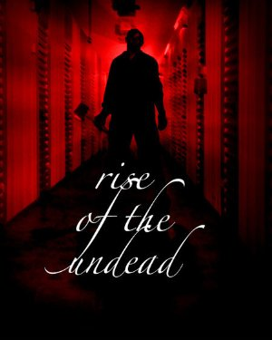 Rise Of The Undead