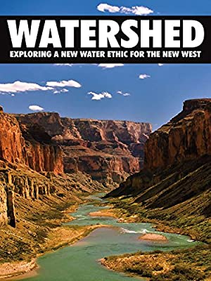 Watershed: Exploring A New Water Ethic For The New West