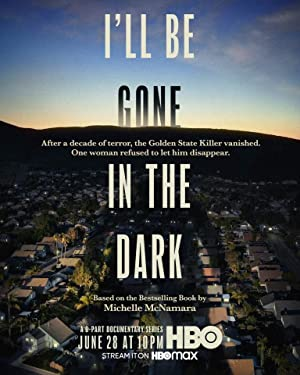 I'll Be Gone In The Dark: Season 1
