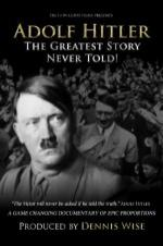Adolf Hitler: The Greatest Story Never Told