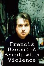 Francis Bacon: A Brush With Violence