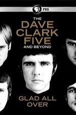 Glad All Over: The Dave Clark Five And Beyond