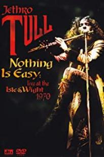 Nothing Is Easy: Jethro Tull Live At The Isle Of Wight 1970