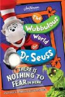 The Wubbulous World Of Dr. Seuss There Is Nothing To Fear In Here