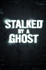 Stalked By A Ghost: Season 1